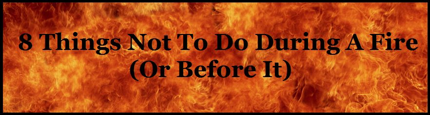 8 things not to do during a fire banner